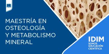 Maestria en osteologia y metabolismo mineral